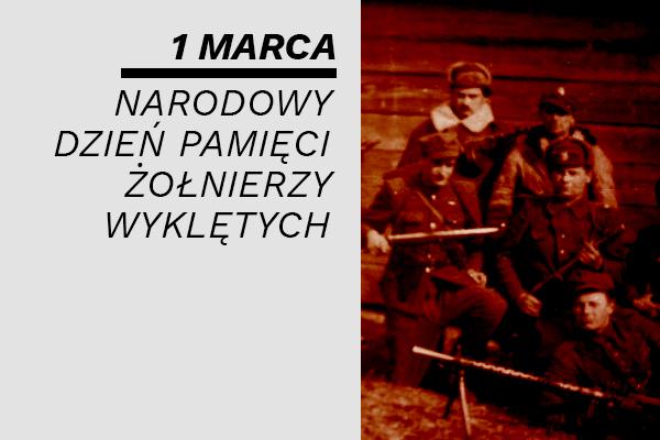 Narodowy Dzień Pamięci Żołnierzy Wyklętych – 1 marca 2021