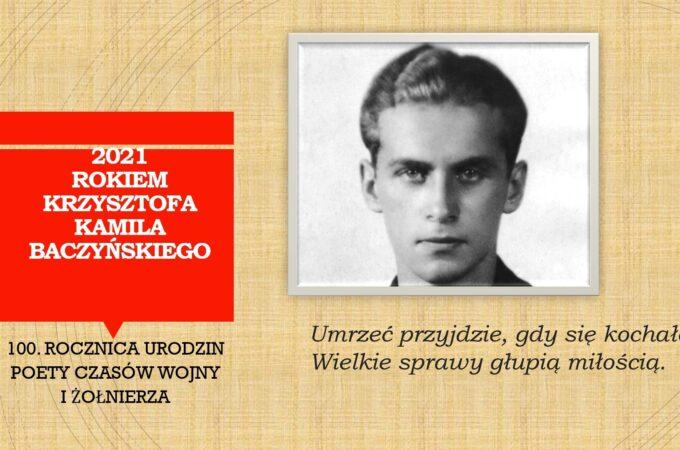 Krzysztof Kamil Baczyński – żołnierz, poeta, czasu kurz…